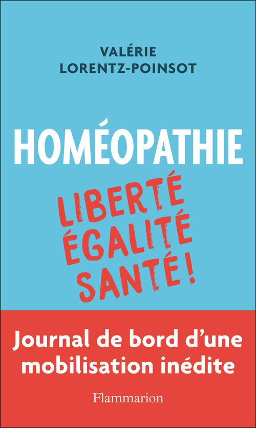 Homéopathie ; liberté, égalité, santé ; journal de bord d'une mobilisation inédite