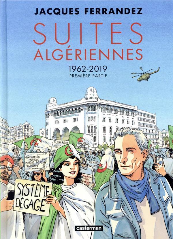 Carnets d'Orient ; 3e cycle ; suites algeriennes t.1 : 1962-2019
