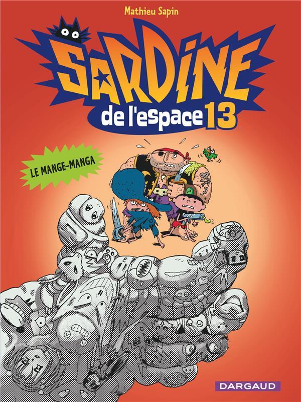 SARDINE DE L'ESPACE - TOME 13 - LE MANGE-MANGA (13) Sapin Mathieu