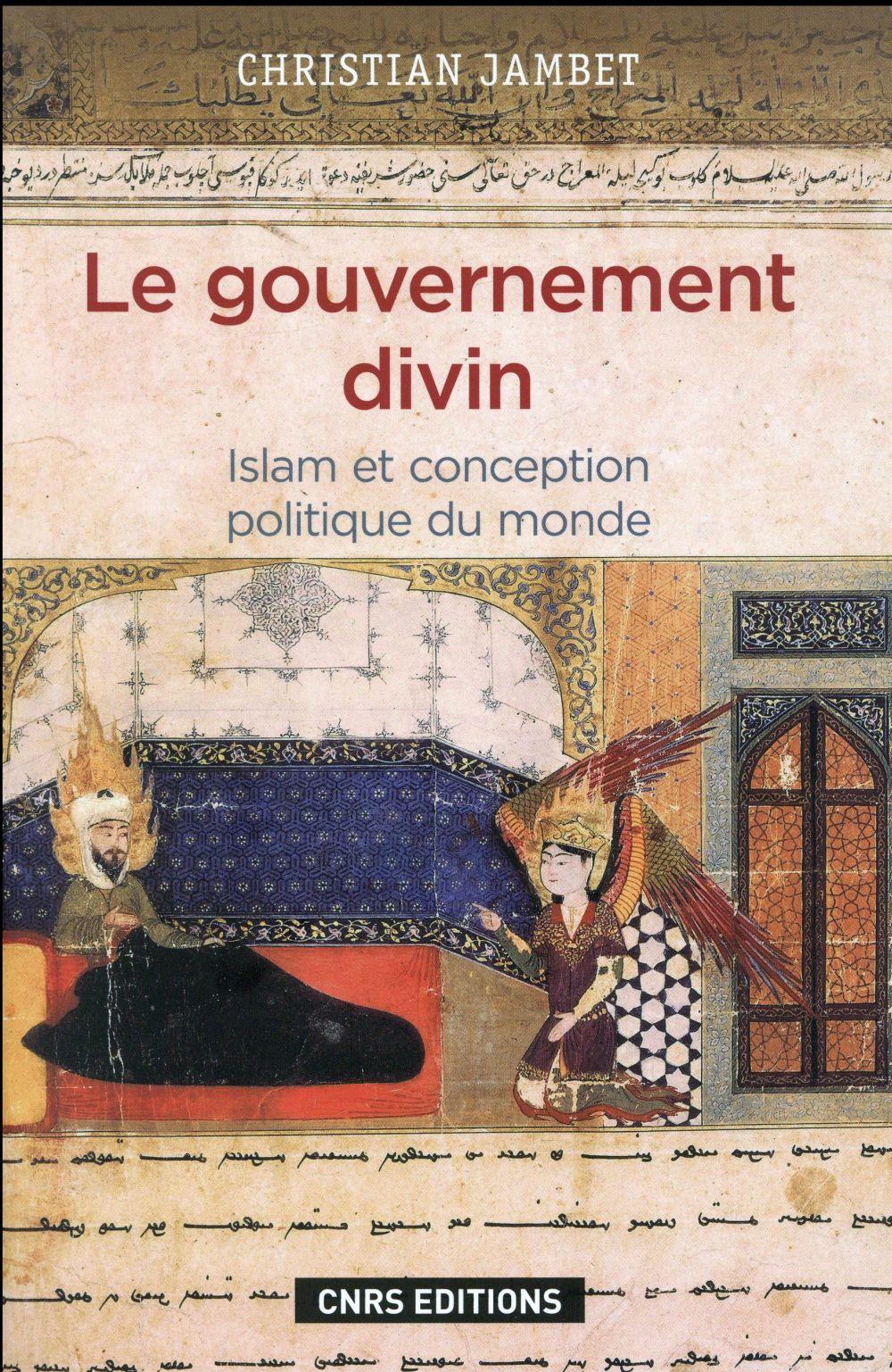 Le gouvernement divin ; Islam et conception politique du monde