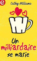 Vente EBooks : Un milliardaire se marie  - Cathy Williams