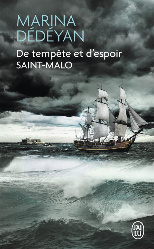 De tempête et d'espoir ; Saint Malo