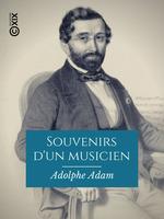 Souvenirs d'un musicien  - Adolphe Adam