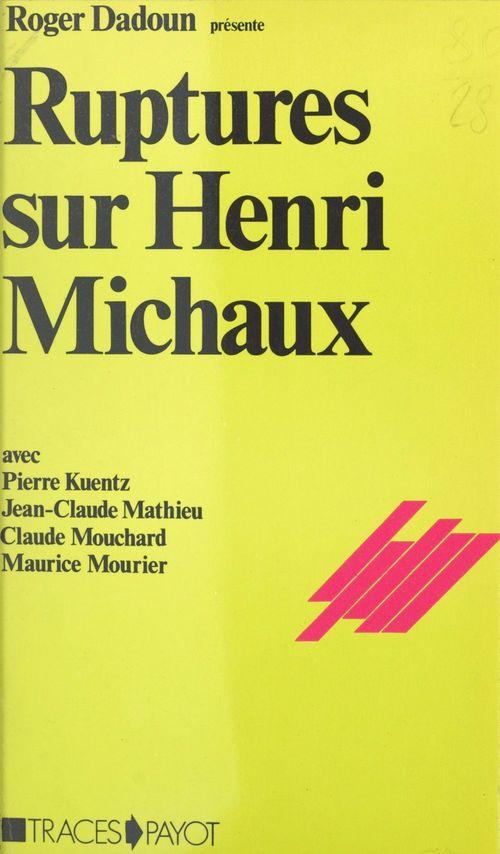 Ruptures sur Henri Michaux