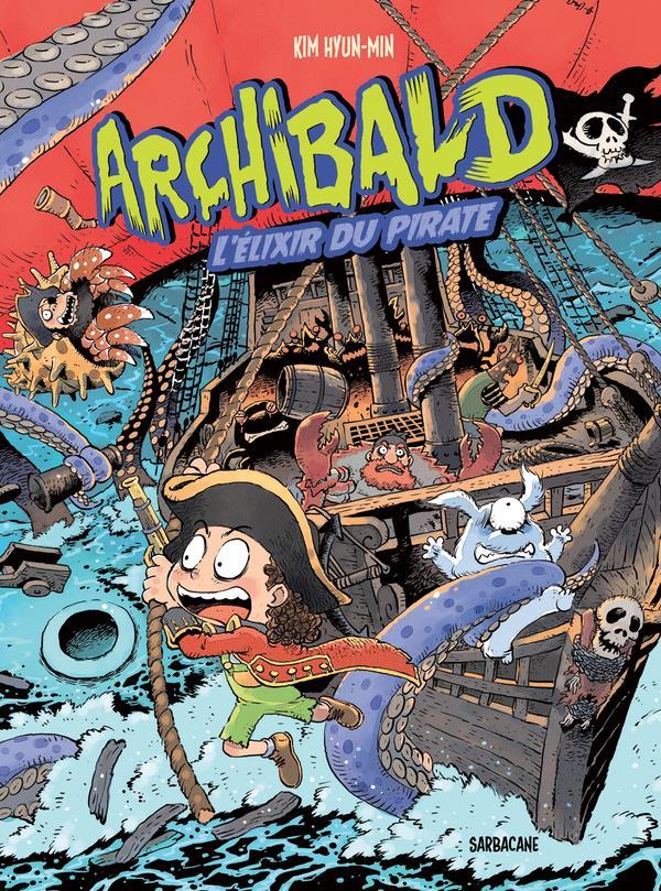 Archibald T.5 ; l'élixir du pirate