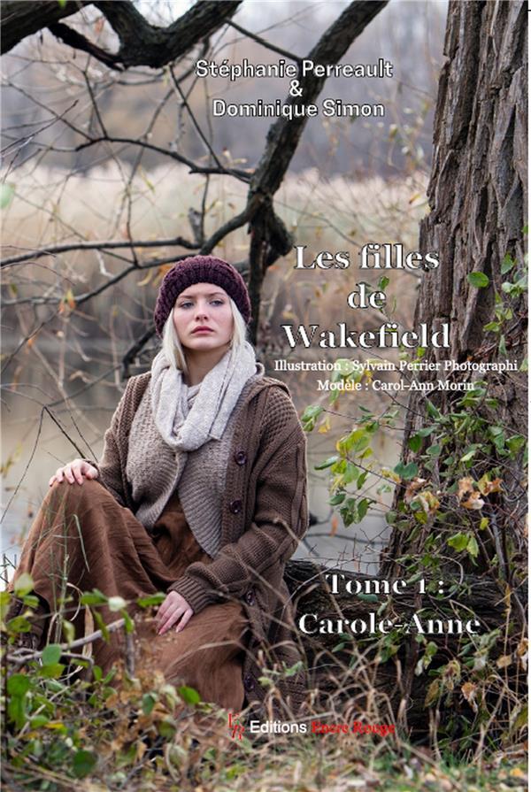 Les filles de Wakefield ; Carolle-Anne