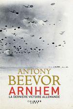 Vente EBooks : Arnhem  - Antony Beevor