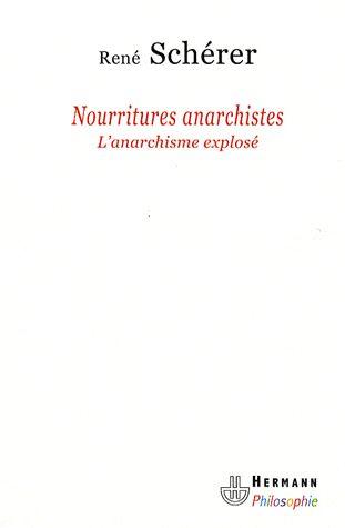 Nourritures anarchistes ; l'anarchisme explosé