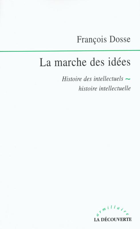 la marche des idées ; histoire des intellectuels, histoire intellectuelle