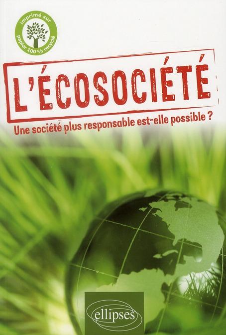 L'écosociété ; une société plus responsable est-elle possible ?