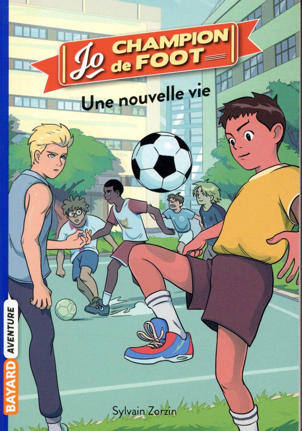 Jo, champion de foot T.1 ; une nouvelle vie