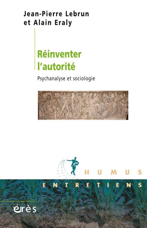 réinventer l'autorité ; psychanalyse et sociologie