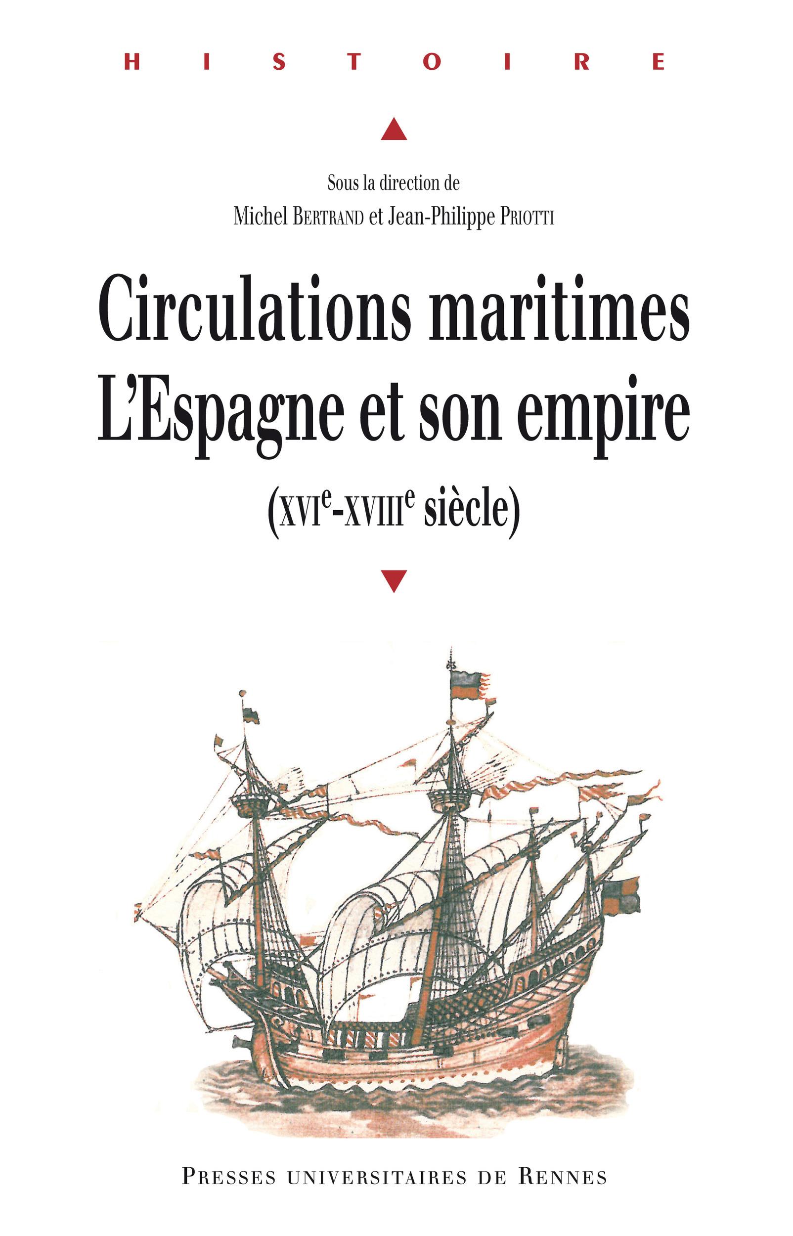 Circulations maritimes: l'Espagne et son empire  - Michel Bertrand  - Jean-Philippe Priotti