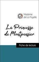 Vente Livre Numérique : Analyse de l'oeuvre : La Princesse de Montpensier (résumé et fiche de lecture plébiscités par les enseignants sur fichedelecture  - Madame de LA FAYETTE