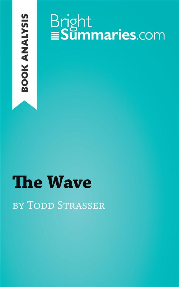 Book analysis ; the wave by Todd Strasser