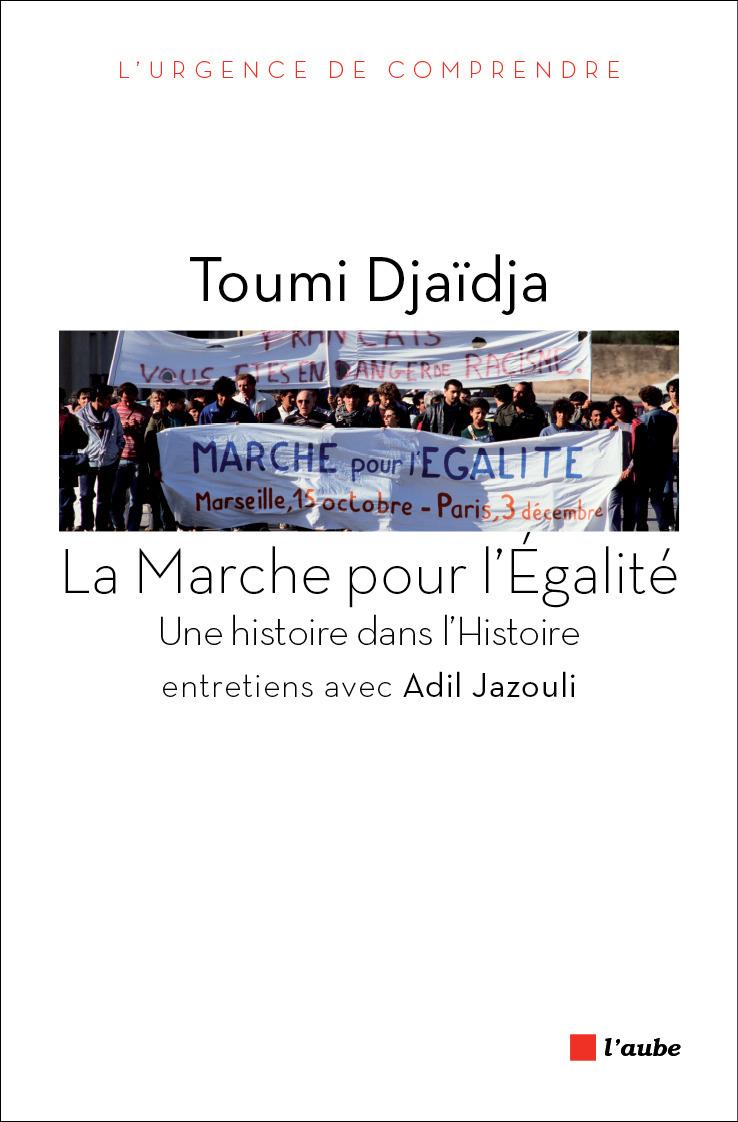 La marche pour l'égalité ; entretiens avec Adil Jazouli