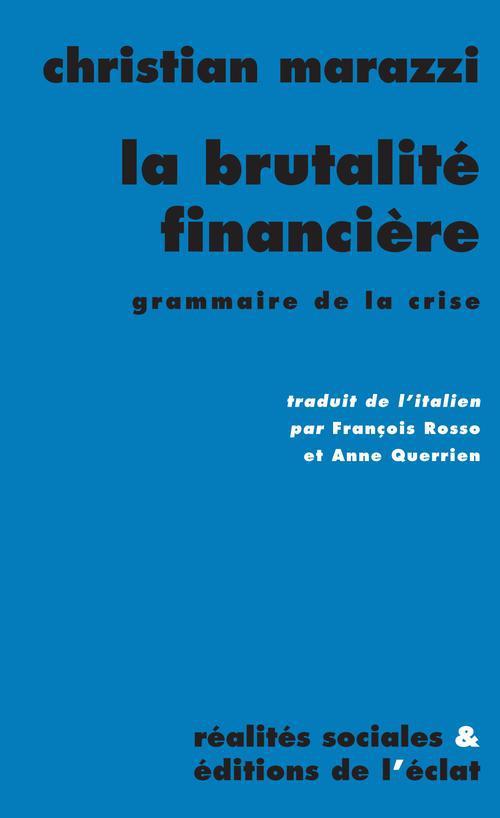 La brutalité financière ; grammaire de la crise