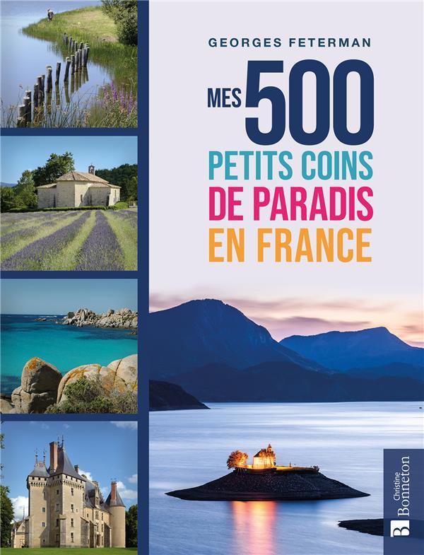Mes 500 petits coins de paradis en France