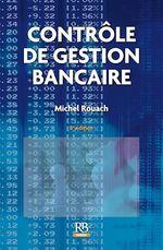 Contrôle de gestion bancaire - 8e édition  - Michel Rouach