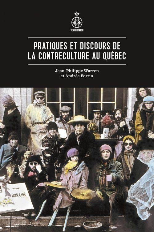 Pratiques et discours de la contreculture au quebec