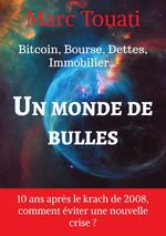 UN MONDE DE BULLES  - Marc Touati