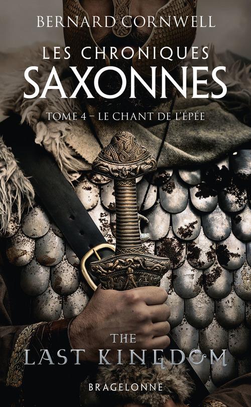 Les chroniques saxonnes T.4 ; le chant de l'épée