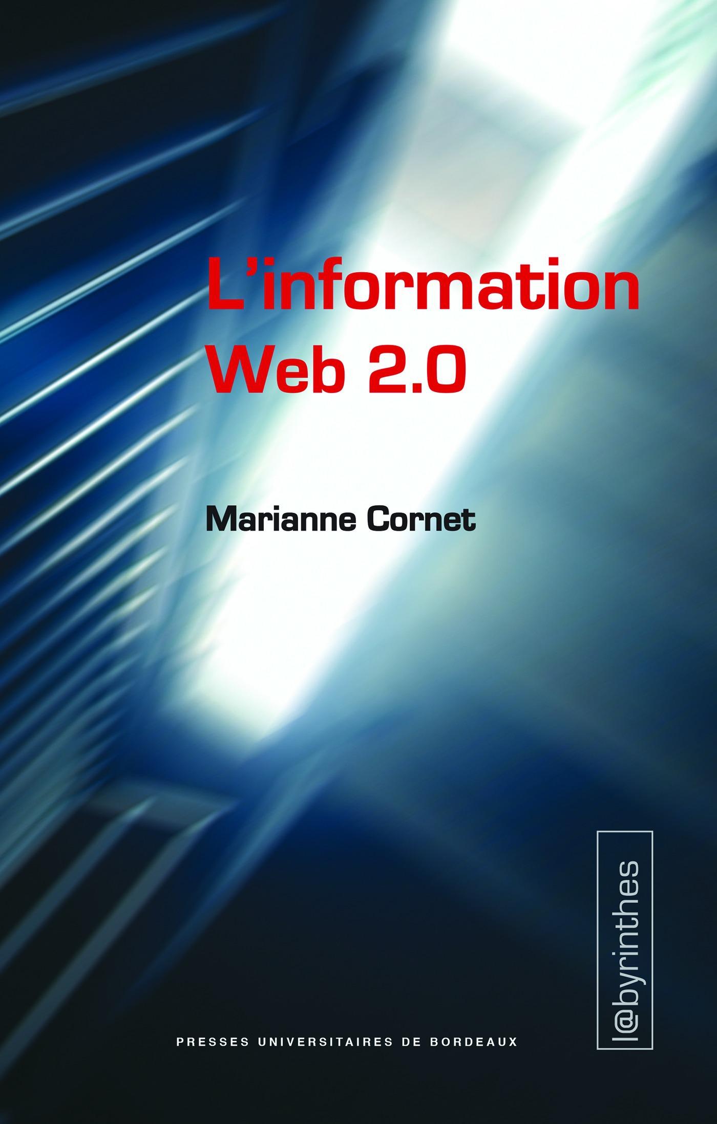 La dynamique complexe de l information web 2.0 ; agrégateurs, blogs, réseaux sociaux, sites d'information et interfaces participatives