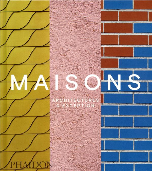 Maisons ; architectures d'exception