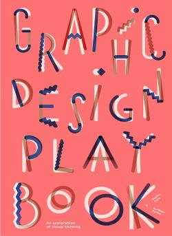 Graphic design play book an exploration of visual thinking