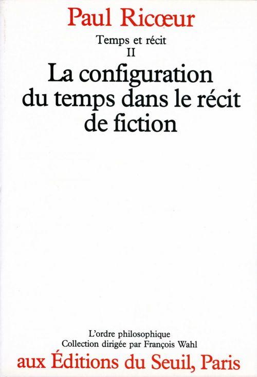 Temps et récit t.2 ; la configuration dans le récit de fiction