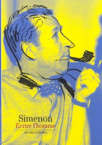 SIMENON - ECRIRE L'HOMME