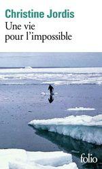 Vente EBooks : Une vie pour l'impossible  - Christine Jordis