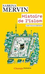 Histoire de l'islam  - Sabrina Mervin