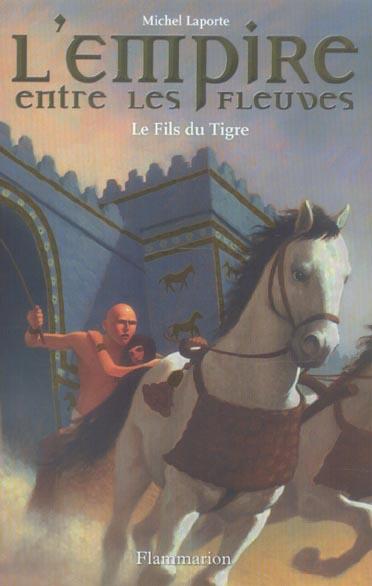 L'empire entre les fleuves t.3 ; le fils du tigre