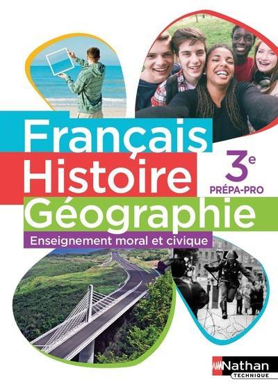 Francais Histoire Geographie Enseignement Moral Et Civque 3eme Prepa Pro Livre De L Eleve Edition 2016 G Jacq S Losmede Nathan Grand