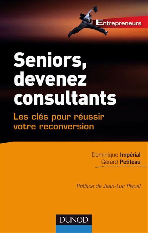 Seniors, devenez consultants ; les clés pour réussir votre reconversion