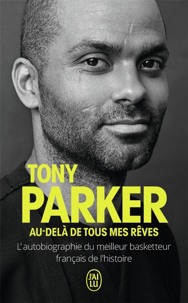 Au-delà de tous mes rêves ; l'autobiographie du meilleur basketteur français de l'histoire