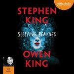 Vente AudioBook : Sleeping Beauties  - Owen King - Stephen King