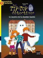 Vente Livre Numérique : Tip top détectives - Le mystère de la chambre hantée CP/CE1 6/7 ans  - Christine Palluy