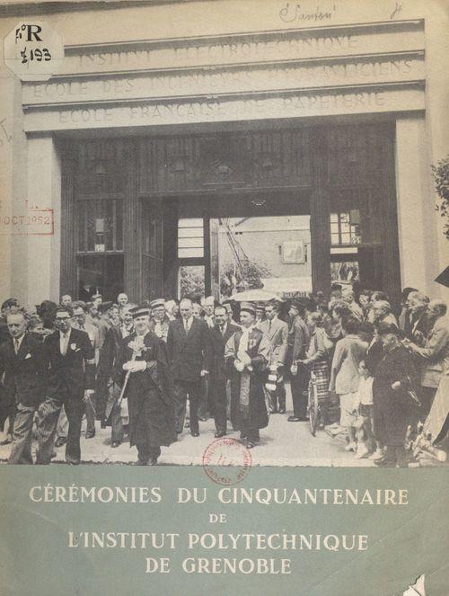Cérémonies du cinquantenaire de l'Institut polytechnique de Grenoble