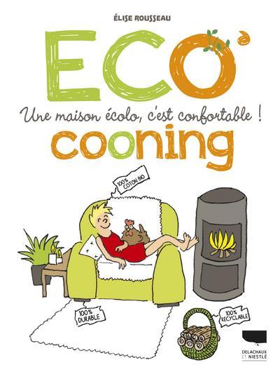écocooning ; une maison écolo, c'est confortable !