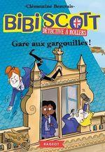 Vente EBooks : Bibi Scott détective à rollers - Gare aux gargouilles !  - Clémentine BEAUVAIS