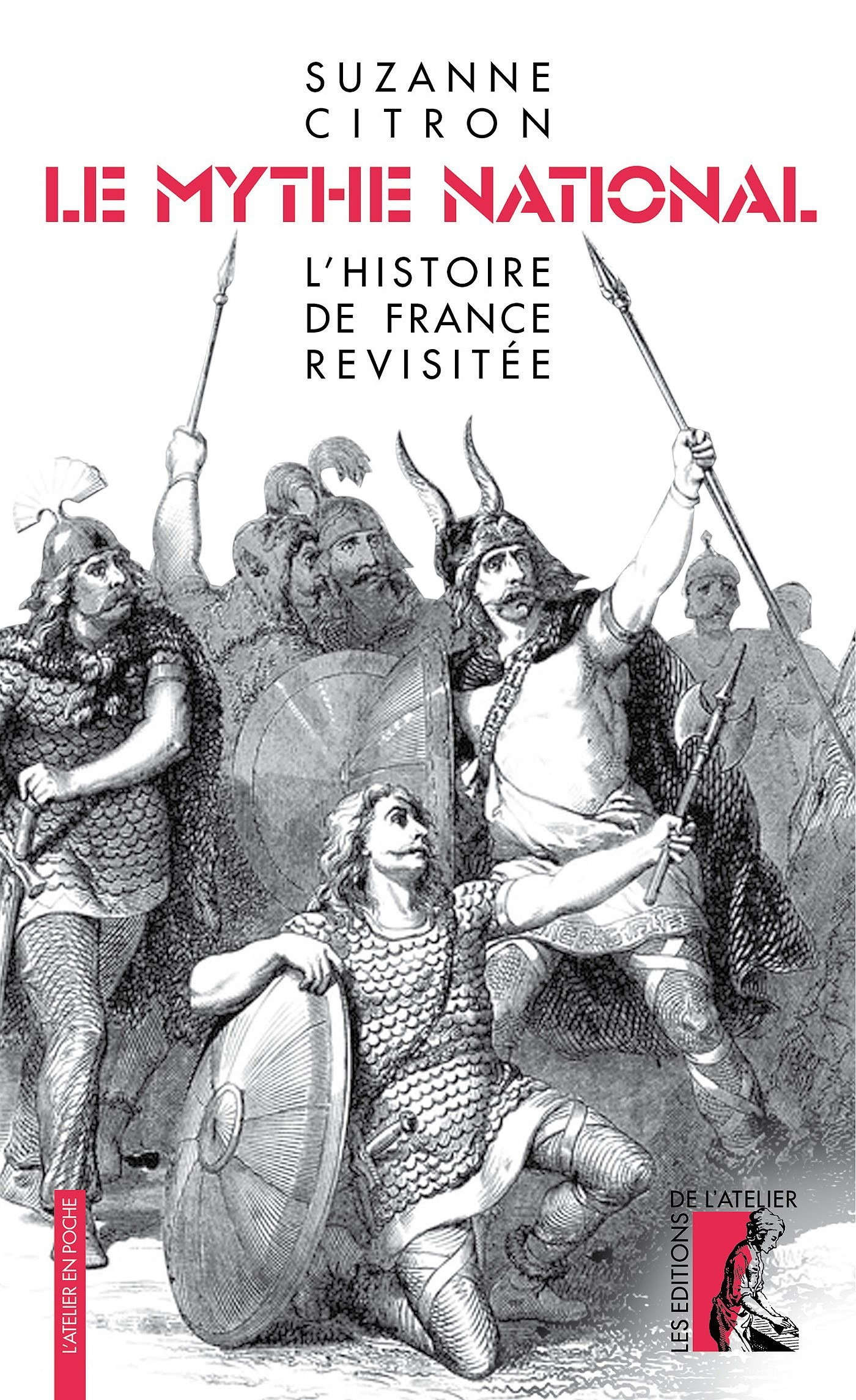 Le mythe national ; l'histoire de France revisitée