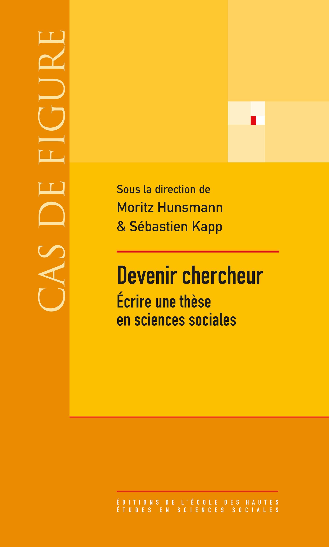 Devenir chercheur ; écrire une thèse en sciences sociales
