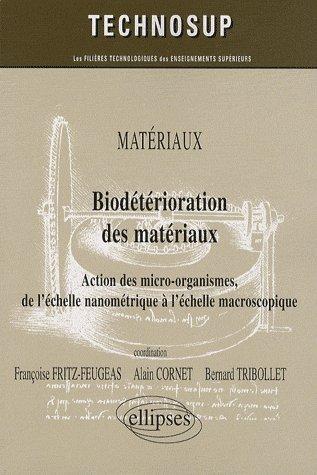 Materiaux Biodeterioration Des Materiaux Action Des Micro-Organismes De L'Echelle Nanometrique