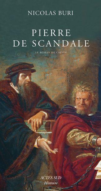 Pierre De Scandale ; Le Roman De Calvin