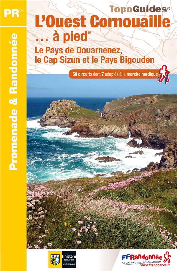 L'ouest Cornouaille... à pied ; le pays de Douarnenez, le Cap Sizun et le Pays Bigouden