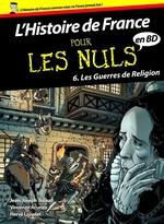 Histoire de France en BD Pour les Nuls - Tome 6 : Les guerres de religion