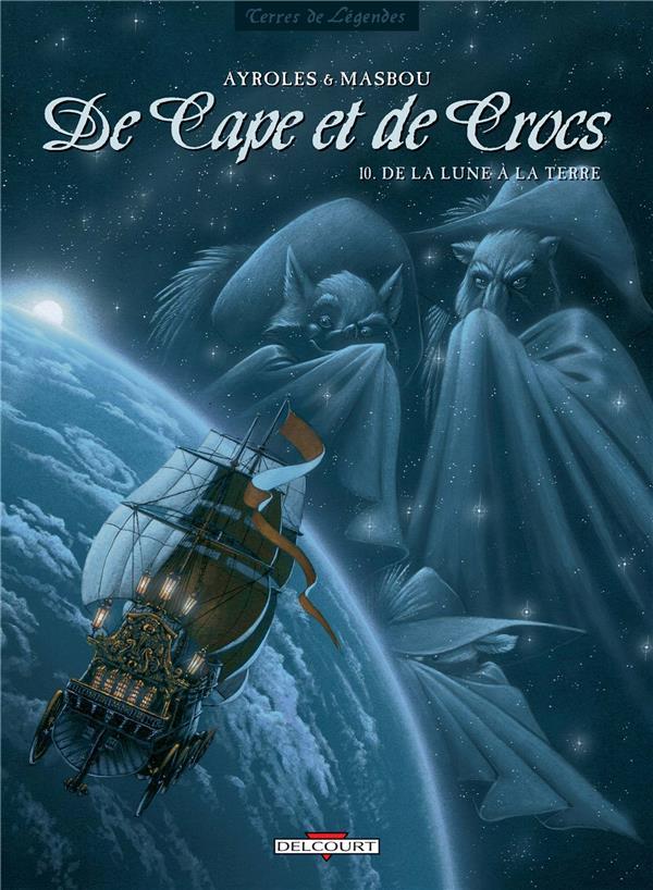 De Cape Et De Crocs T.10 ; De La Lune A La Terre