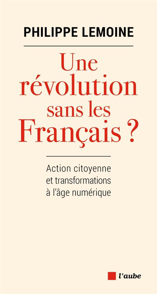 Une révolution sans les Français ? action citoyenne et transformations à l'âge numérique